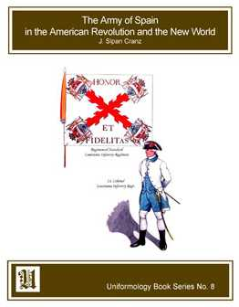 The Army of Spain in the American Revolution and the New World Volume I